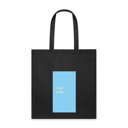 CAN U NOT - Tote Bag
