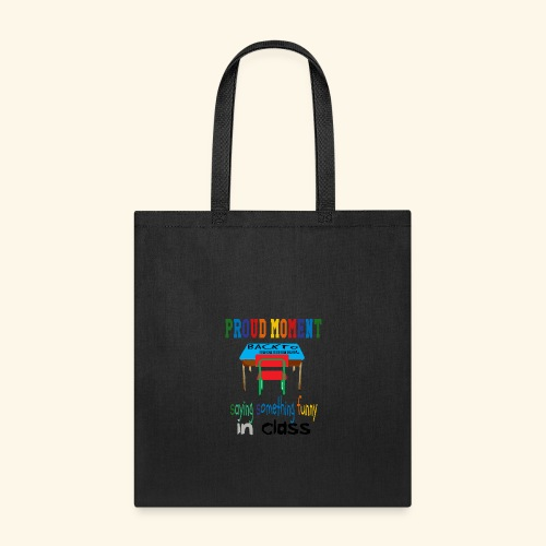 BACK TO SCHOOL PROUD MOMENT saying fun in class - Tote Bag