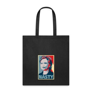 Hillary Clinton A Nasty Woman? Vote Nasty In 2016. - Tote Bag