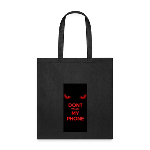 Dont touch my phone 7ce7a3b1 eef7 4521 8f08 264f5a - Tote Bag