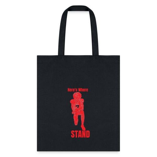 Here's Where I Stand - Tote Bag