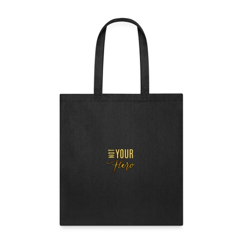 Not Your Hero - Tote Bag
