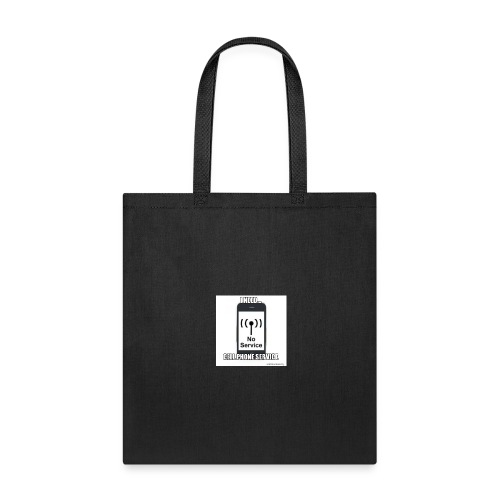 Need Cell Phone Service - Tote Bag