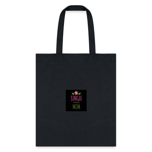 Single Mom I am a Superhero - Tote Bag