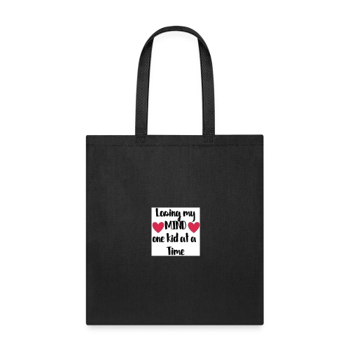 Loosing my mind one kid at a time - Tote Bag