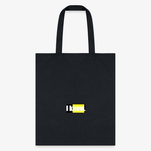 i know - Tote Bag