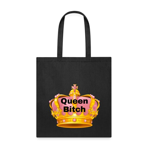 Queen Bitch - Tote Bag
