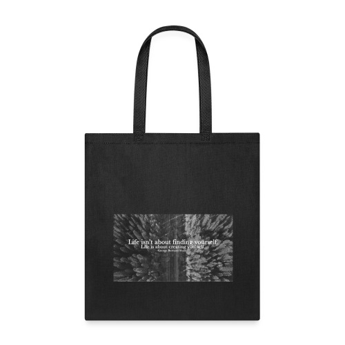 Life Quote - Tote Bag