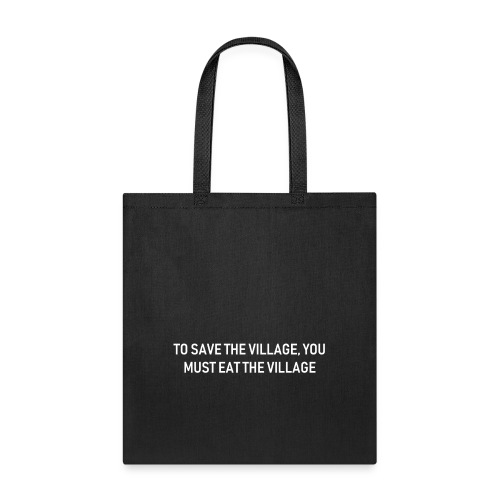To Save The Village - Tote Bag