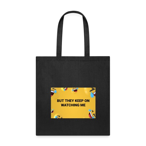 They Keep On Watching Me - Tote Bag