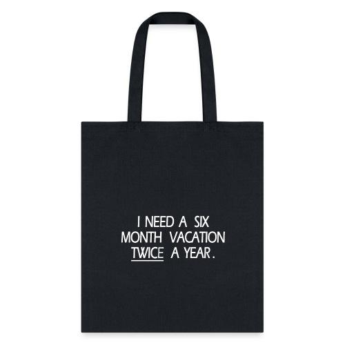I NEED VACATION 1 - Tote Bag