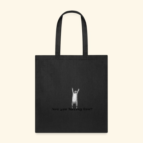 Are you having Fun? - Tote Bag
