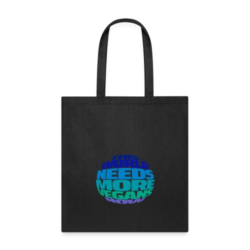THIS WORLD NEEDS MORE VEGANS NOW - Tote Bag