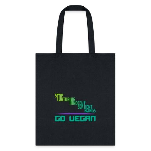 STOP TORTURING INNOCENT SENTIENT BEINGS - Tote Bag