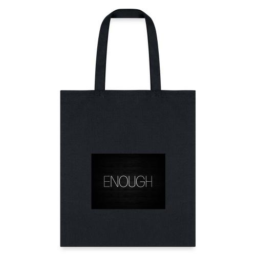 Enough - Tote Bag