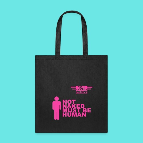 Not Naked Must Be Human - Tote Bag