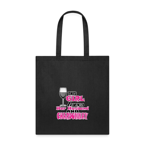 01 this girl loves her husband and chardonnay copy - Tote Bag