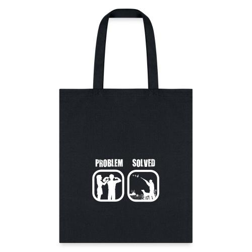 Problem solved!! - Tote Bag