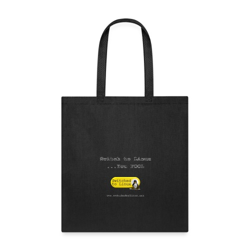 Switch to Linux You Fool - Tote Bag