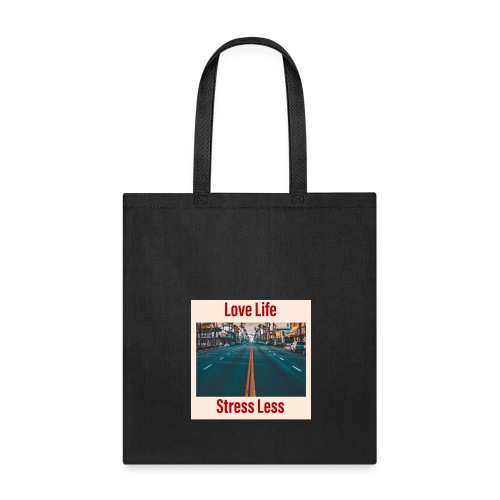 Love Life Stress Less - Tote Bag