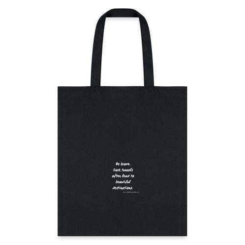 Be brave. - Tote Bag