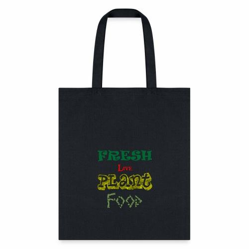 Custom t shirt Fresh Live Plant diet tee shirt - Tote Bag