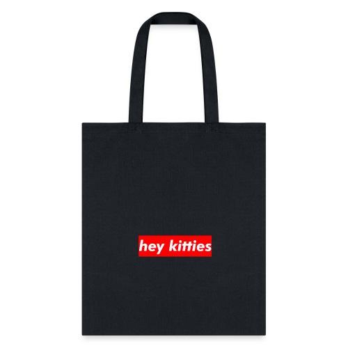 HEY KITTIES - Tote Bag