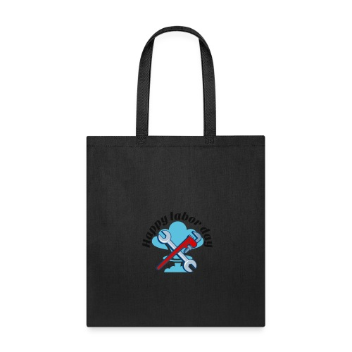 Happy labor day America - Tote Bag