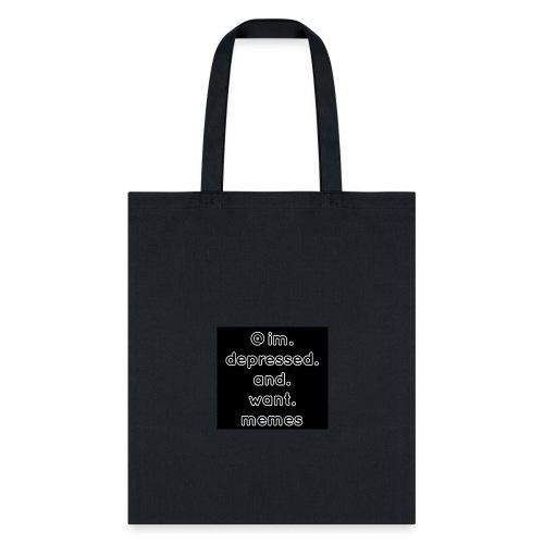 @im.depressed.and.want.memes - Tote Bag