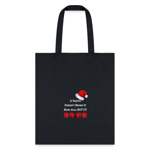 Santa Mimi except Mimi is Better - Tote Bag