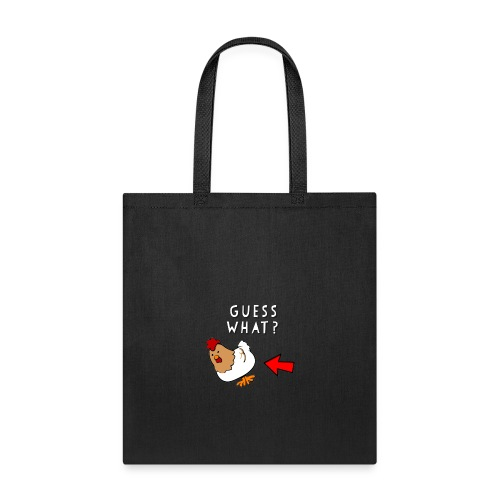 Guesss what? Chicken butt funny graphic design - Tote Bag