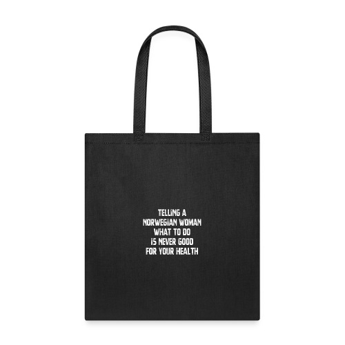Telling Norwegian Woman What To Do Is Never Good - Tote Bag