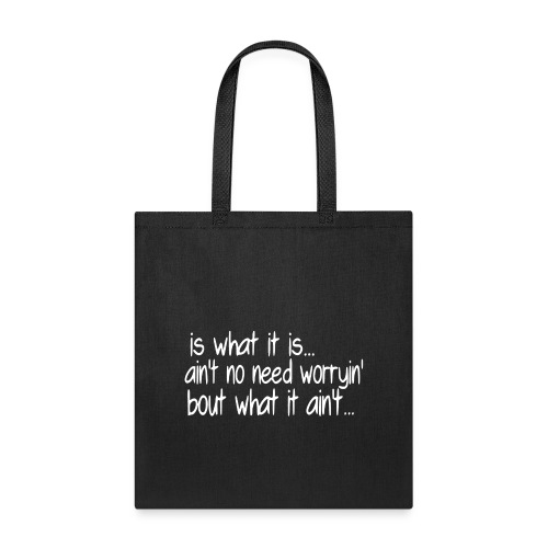 is what it is white - Tote Bag