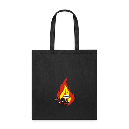 Funny arson ghosts burn everything Halloween - Tote Bag