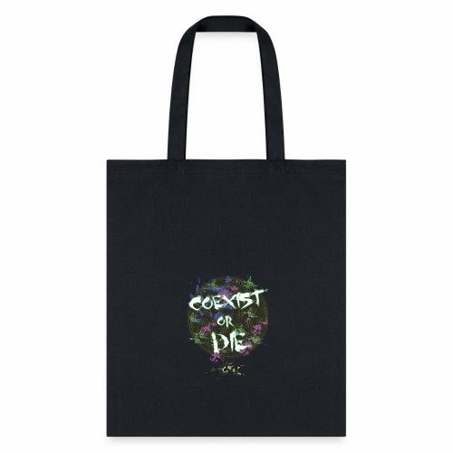Coexist or die - Tote Bag