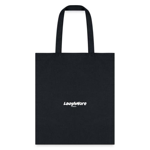 LAUGH MORE T-SHIRTS - Tote Bag