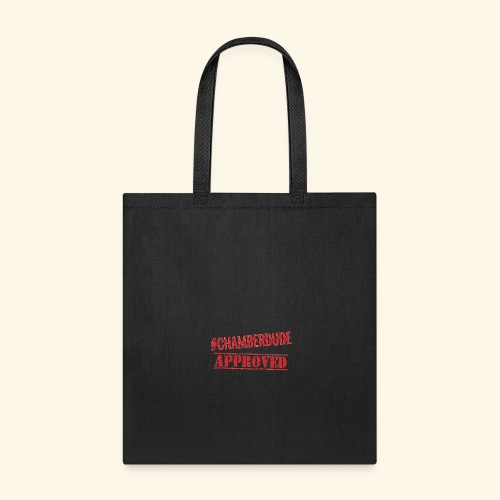 Chamber Dude Approved - Tote Bag
