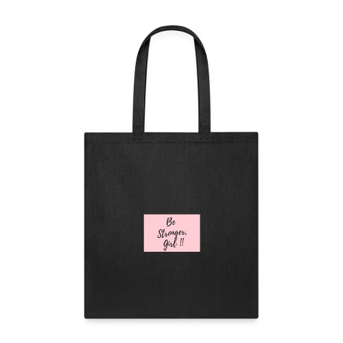 Be Stronger Girl - Tote Bag