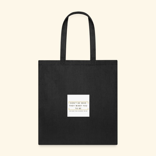 Be Who Choose To Be Inspirational T'shirt - Tote Bag