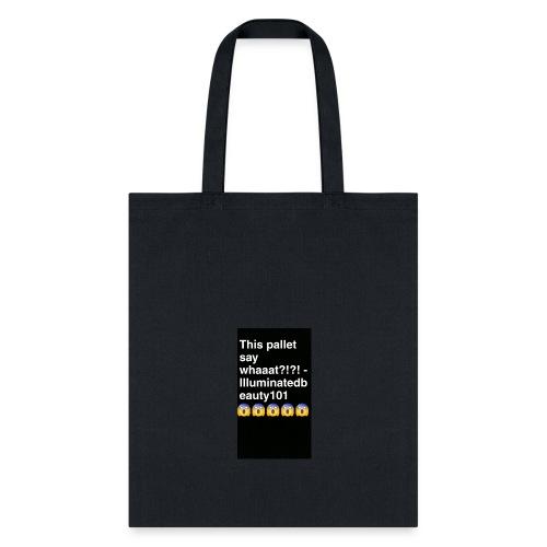 Say whaaatt - Tote Bag