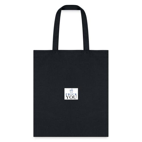Frick You - Tote Bag