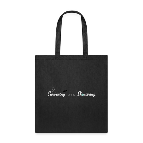 Surviving on a Shoestring - Tote Bag