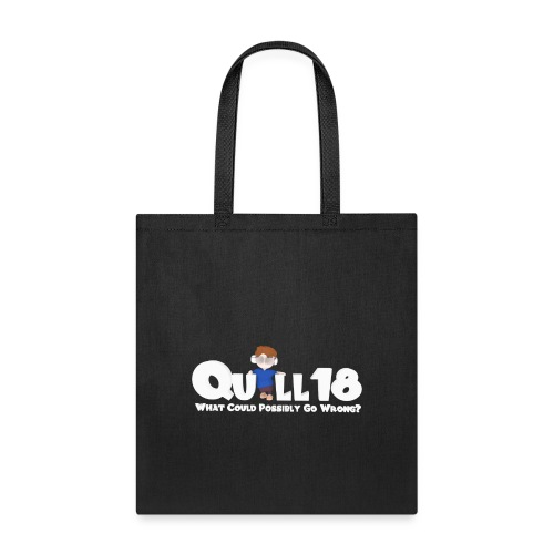 Quill18 What could possibly go wrong - Tote Bag