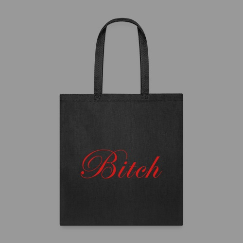Bitch - Tote Bag
