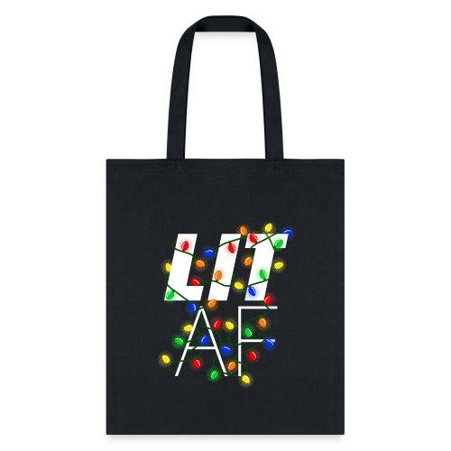 LIT AF Funny Christmas Lights Drunk Christmas - Tote Bag