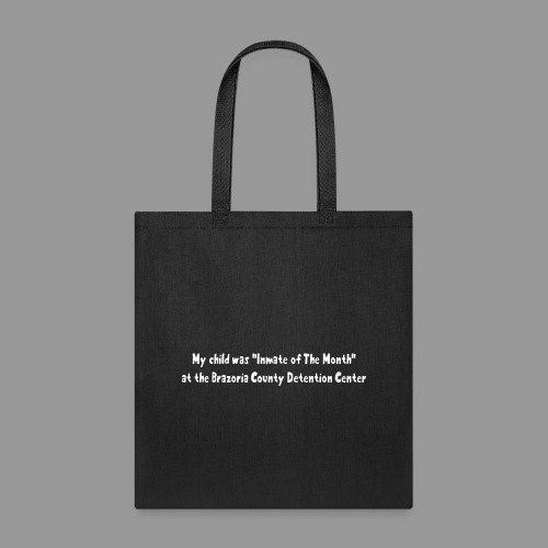 My Child Was Inmate Of The Month - Tote Bag