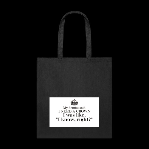 I need a crown - Tote Bag