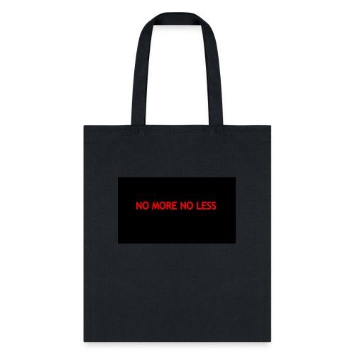 NO MORE NO LESS - Tote Bag