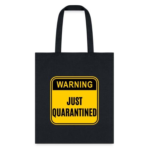 Just Quarantined - Tote Bag