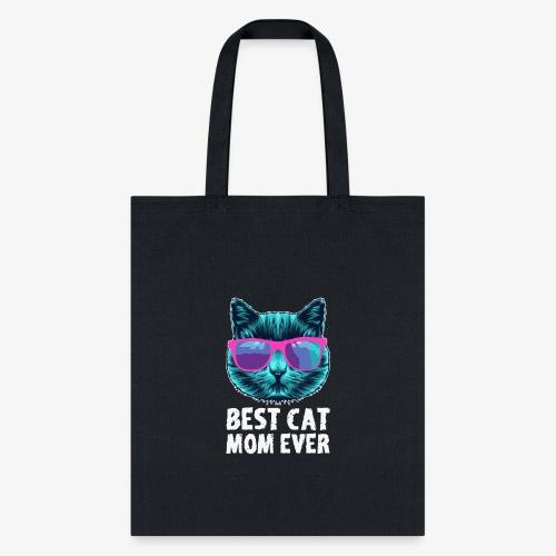 Best Cat Mom Ever - Tote Bag